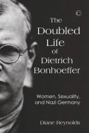 Doubled Life of Dietrich Bonhoeffer, the Pb