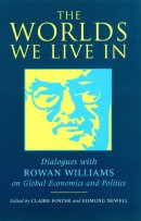 The Worlds We Live In: Dialogues with Rowan Williams