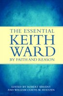 By Faith And Reason The Essential Keith