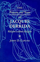 Prayers and Tears of Jacques Derrida