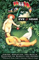 Eve and Adam : Jewish Christian and Muslim Readings on Genesis and Gender