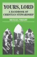 Yours, Lord: Handbook of Christian Stewardship