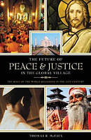 The Future of Peace and Justice in the Global Village