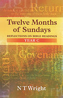 Twelve Months of Sundays : Year C: Reflections on Bible Readings