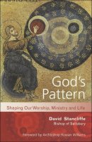God's Pattern: Shaping Our Worship, Ministry and Life