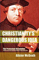 Christianity's Dangerous Idea