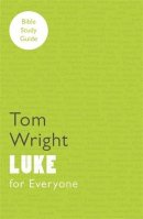 For Everyone Bible Study Guides: Luke
