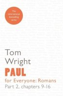 Paul for Everyone : Romans Part 2 : Chapter 9-16