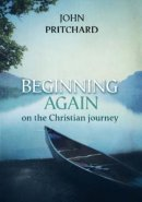 Beginning Again on the Christian Journey