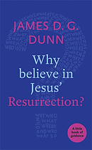 Why Believe in Jesus' Resurrection?