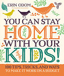 You Can Stay Home with Your Kids!