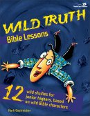 Wild Truth Bible Lessons