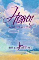 Heaven : Your Real Home