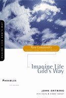 Parables: Imagine Life God's Way