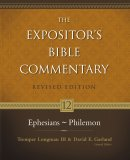 Ephesians - Philemon: Vol 12 : Expositor's Bible Commentary