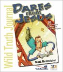 Wild Truth Journal-Dares from Jesus: 50 Truth and Dare Challenges for Junior Highers