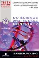 Do Science and the Bible Conflict?