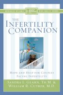 The Infertility Companion: Hope and Help for Couples Facing Infertility