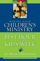 Making Your Children's Ministry the Best Hour in Every Kid's Week