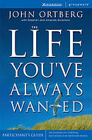 The Life You've Always Wanted: Participant's Guide