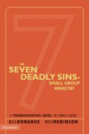 The Seven Deadly Sins of Small Group Ministry