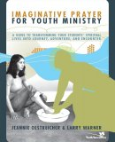 Imaginative Prayer For Youth Ministry Pb