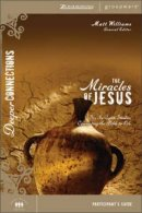 Miracles Of Jesus The Participants Guide
