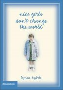 Nice Girls Don't Change the World hardback