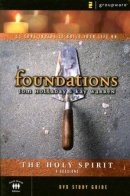 The Holy Spirit: Foundations vol. 4, Participant's Guide