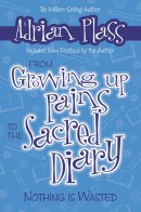From Growing Up Pains to Sacred Diary