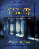 Systematic Theology : Introduction To Biblical Doctrine