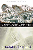 Words And Works Of Jesus Christ