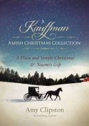 A Kauffman Amish Christmas Collection