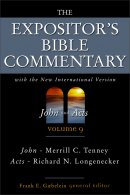 John & Acts : Vol 9 : Expositor's Bible Commentary