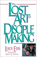Lost Art of Disciple Making, The