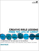 Creative Bible Lessons on Life of Christ