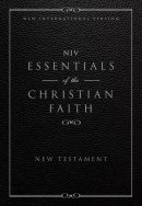 Essentials Of The Christian Faith New Testament