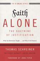 Faith Alone: The Doctrine of Justification