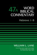 Hebrews 1-8, Volume 47a