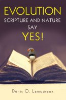 Evolution: Scripture and Nature Say Yes