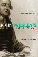 John Wesley's Teachings Pastoral Theology