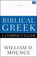 Biblical Greek: A Compact Guide: Updated Edition