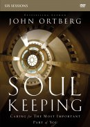 Soul Keeping: a DVD Study