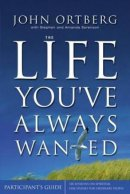 The Life You've Always Wanted Participant's Guide with DVD