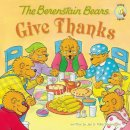 The Berenstain Bears Give Thanks