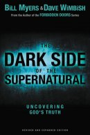 Dark Side Of The Supernatural Revised An