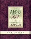 The Purpose-Driven Life: Selected Thoughts and Scriptures for the Graduate