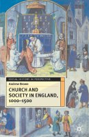 Church and Society in England 1000-1500