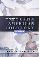 The History and Politics of Latin American Theology Vol 2