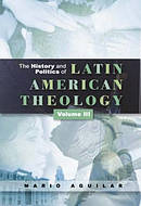 The History and politics of Latin American Theology Vol 3